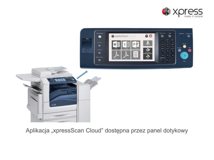 """Aplikacja """"xpressScan Cloud"""" dostępna przez panel dotykowy"""
