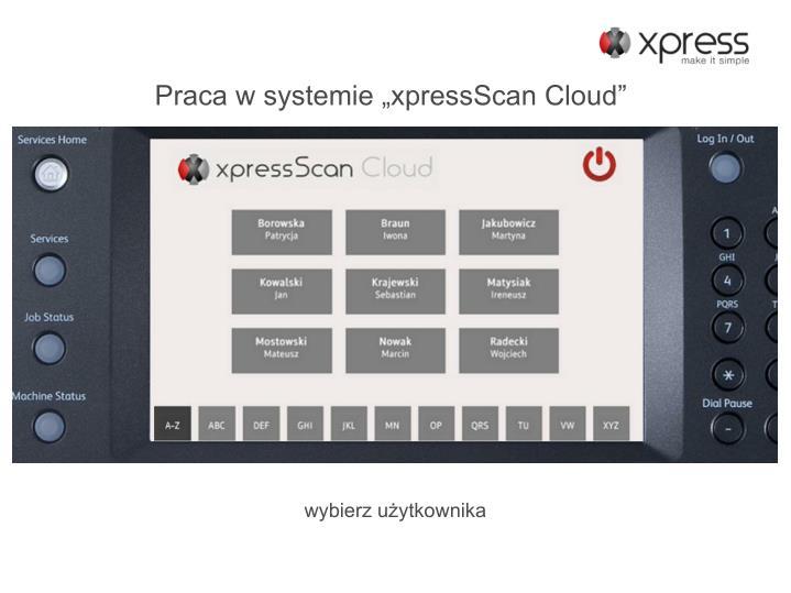 "Praca w systemie ""xpressScan Cloud"""