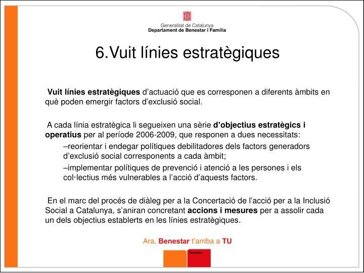 6.Vuit línies estratègiques