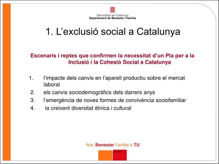1. L'exclusió social a Catalunya