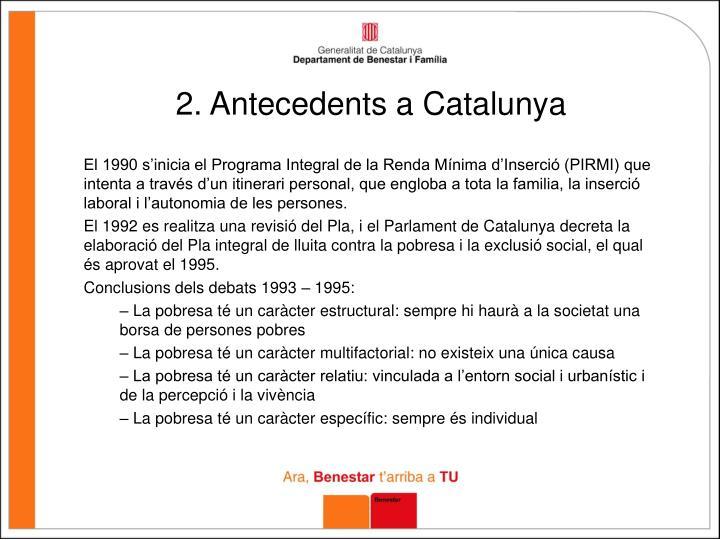2. Antecedents a Catalunya