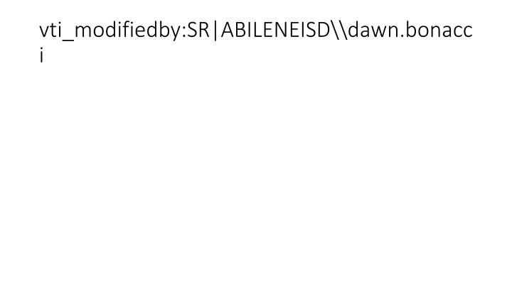 vti_modifiedby:SR|ABILENEISD\dawn.bonacci