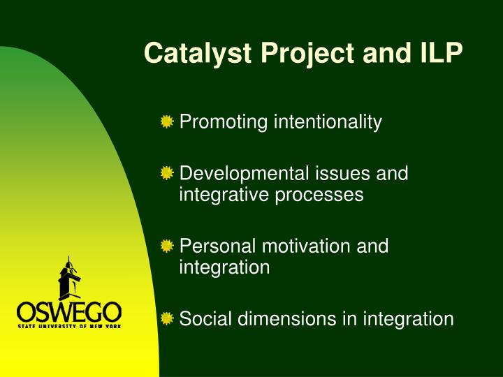 Catalyst Project and ILP
