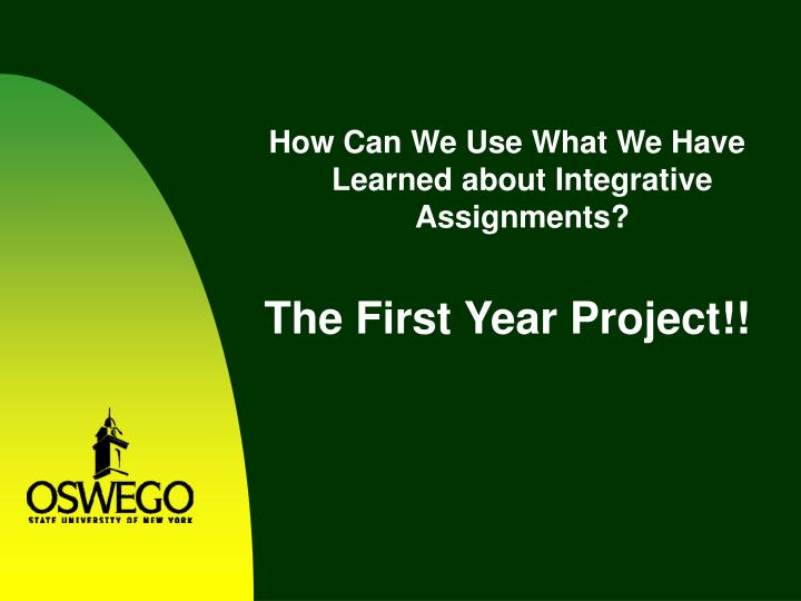 How Can We Use What We Have Learned about Integrative Assignments?