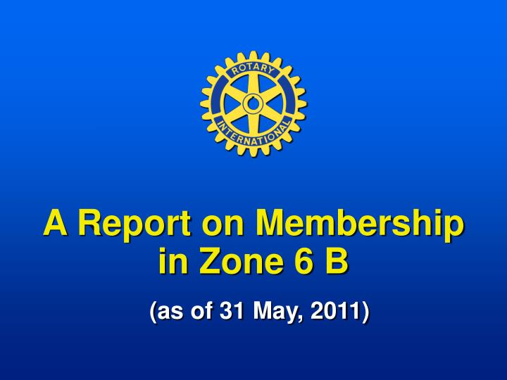 A Report on Membership