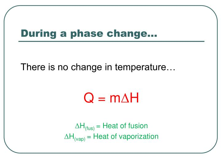 During a phase change…