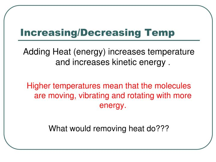 Increasing/Decreasing Temp