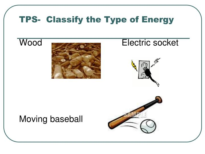 TPS-  Classify the Type of Energy