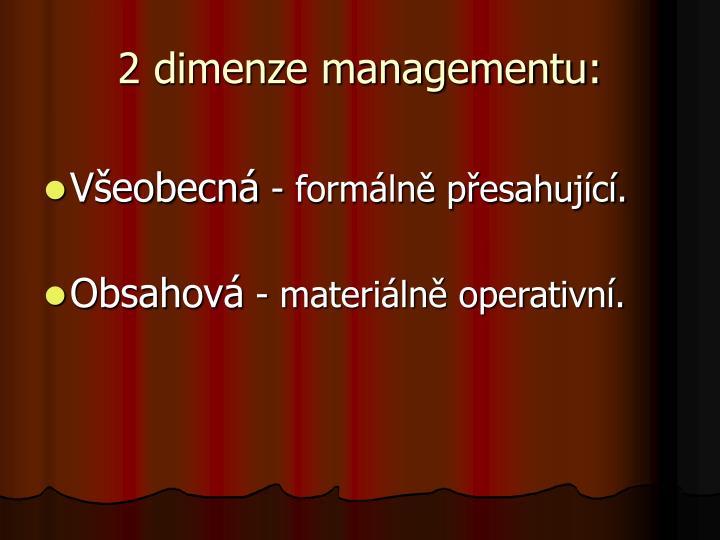 2 dimenze managementu: