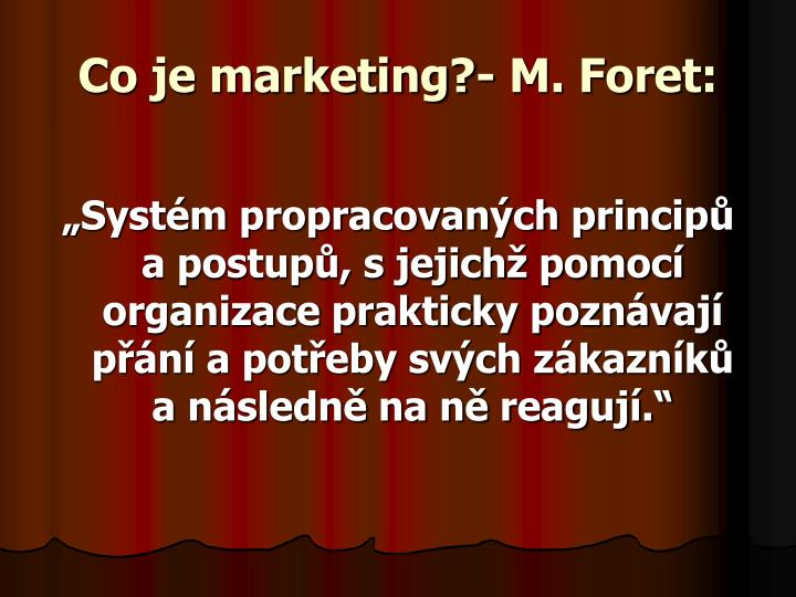 Co je marketing?- M. Foret: