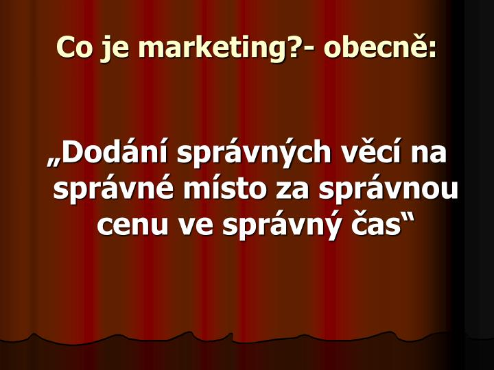 Co je marketing?- obecně: