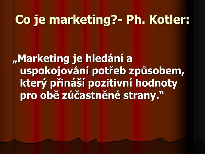Co je marketing?- Ph. Kotler: