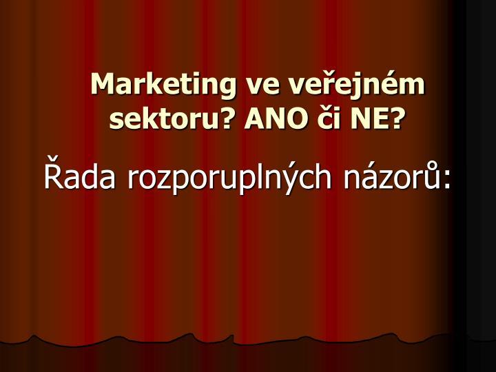 Marketing ve veřejném sektoru? ANO či NE?