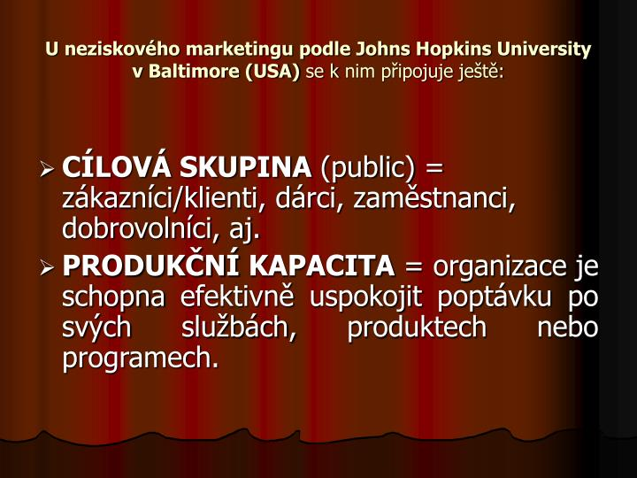 U neziskového marketingu podle Johns Hopkins University v Baltimore (USA)