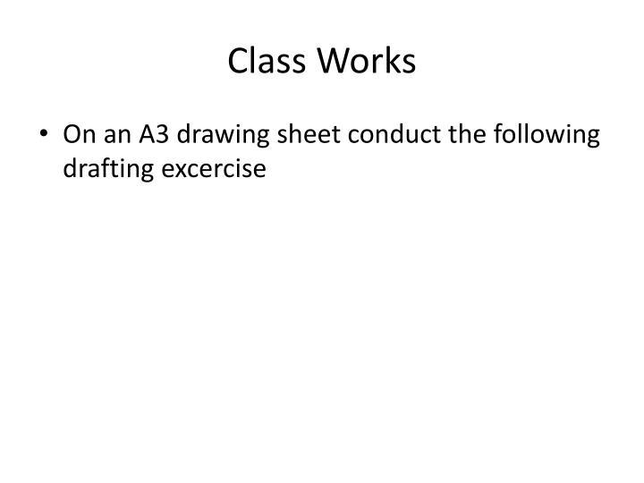 Class Works