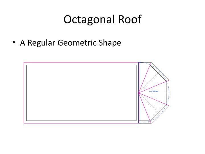 Octagonal Roof