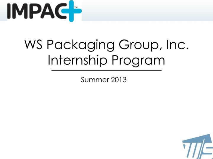 WS Packaging Group, Inc. Internship Program