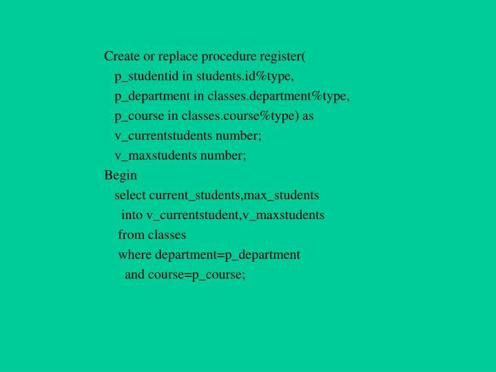 Create or replace procedure register(