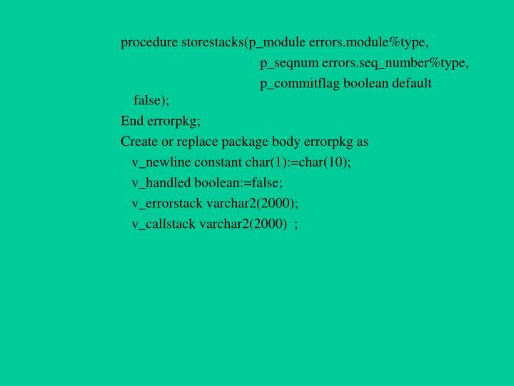 procedure storestacks(p_module errors.module%type,