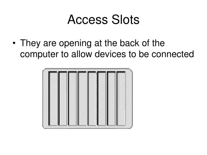 Access Slots