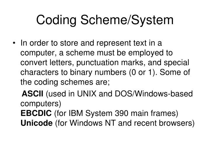 Coding Scheme/System