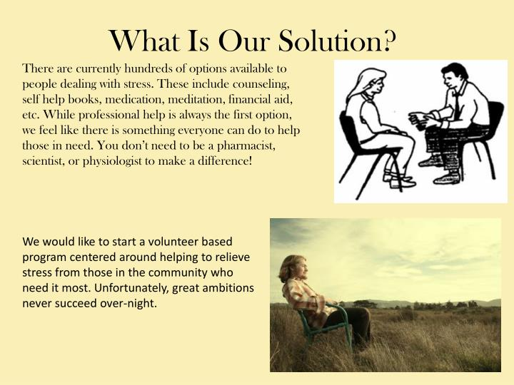 What Is Our Solution?