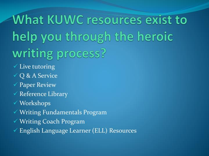 What KUWC resources exist to help you through the heroic writing process?