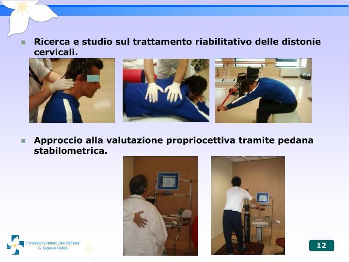 Ricerca e studio sul trattamento riabilitativo delle distonie cervicali.