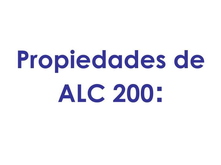 Propiedades de ALC 200