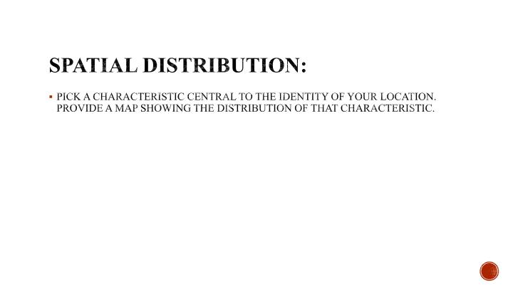 Spatial Distribution: