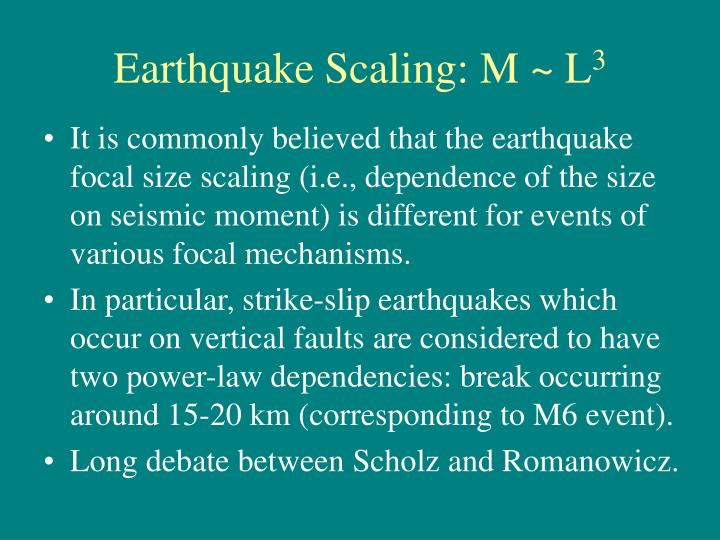 Earthquake Scaling: M ~ L