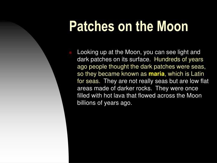Patches on the Moon