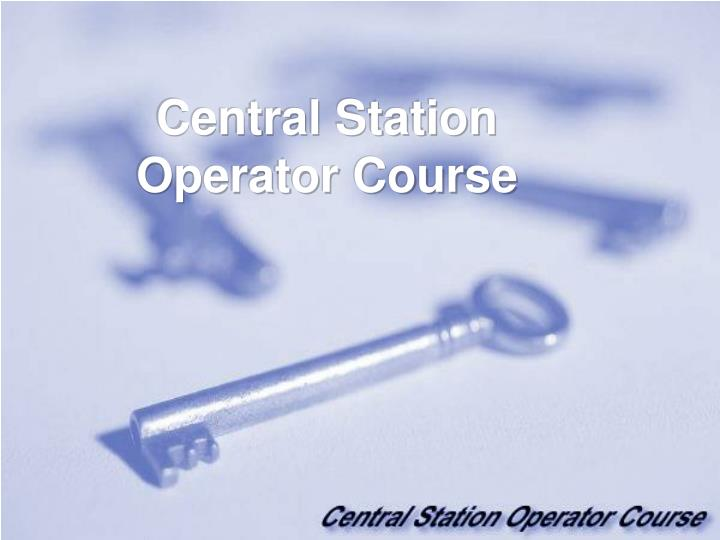 Central Station Operator Course