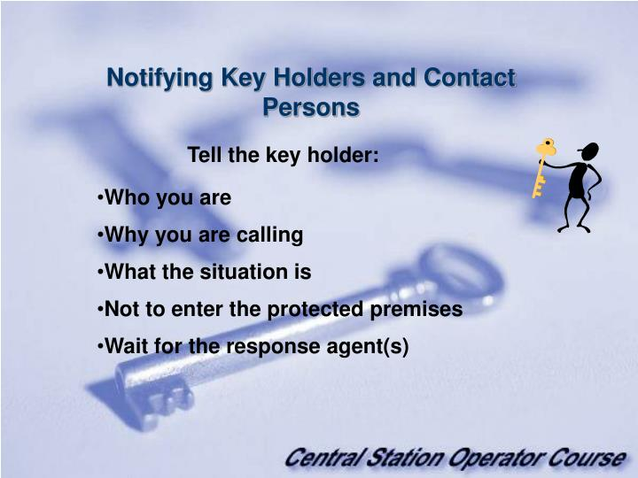 Notifying Key Holders and Contact Persons