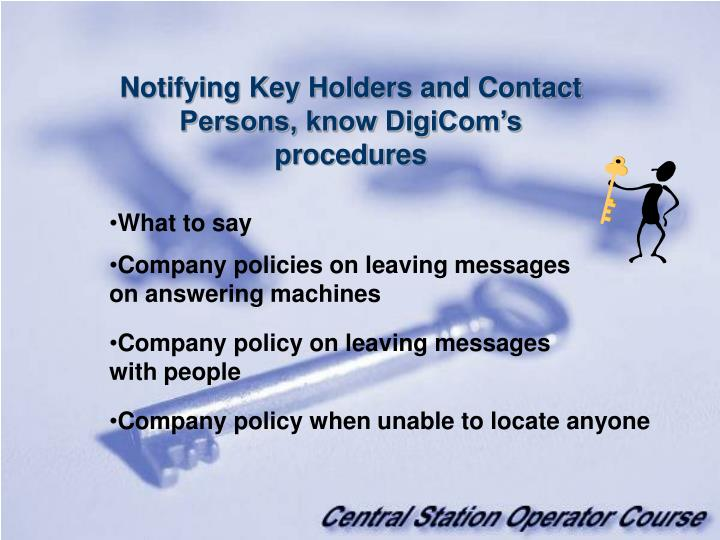 Notifying Key Holders and Contact Persons, know DigiCom's procedures