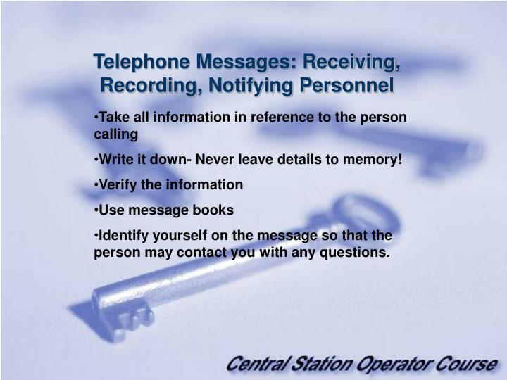 Telephone Messages: Receiving, Recording, Notifying Personnel