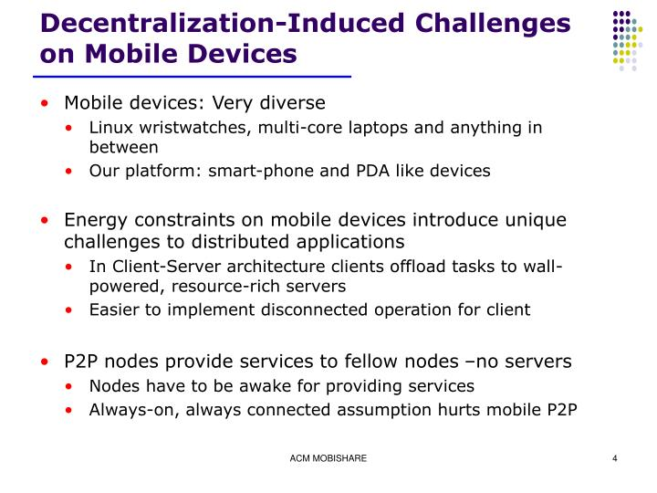 Decentralization-Induced Challenges on Mobile Devices