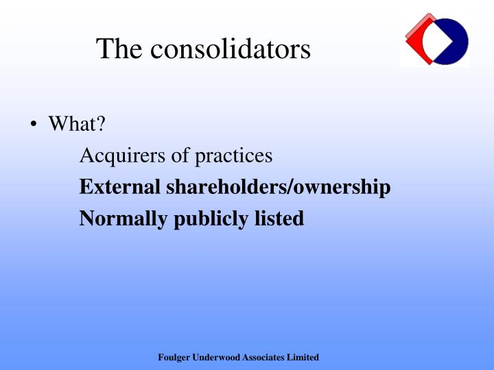 The consolidators