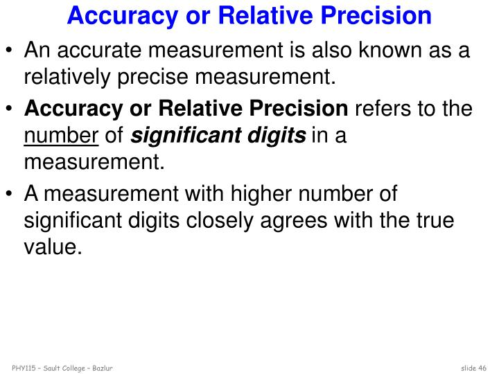 Accuracy or Relative Precision