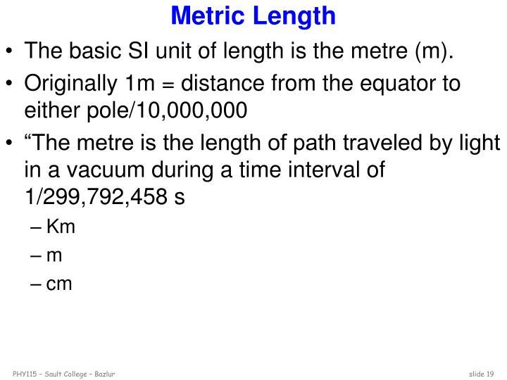 Metric Length
