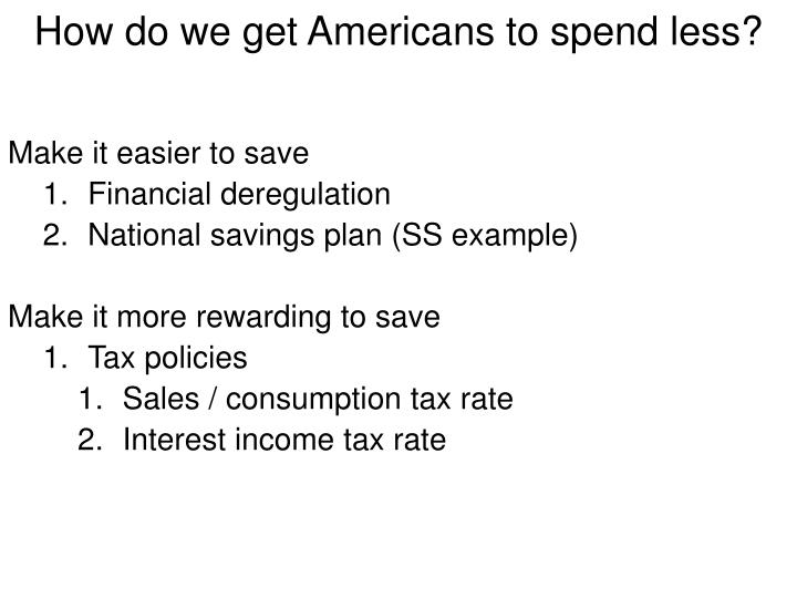 How do we get Americans to spend less?