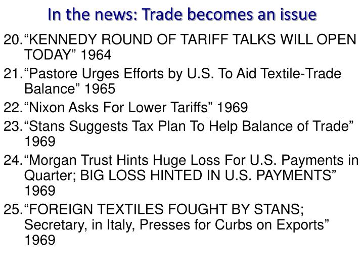 In the news: Trade becomes an issue