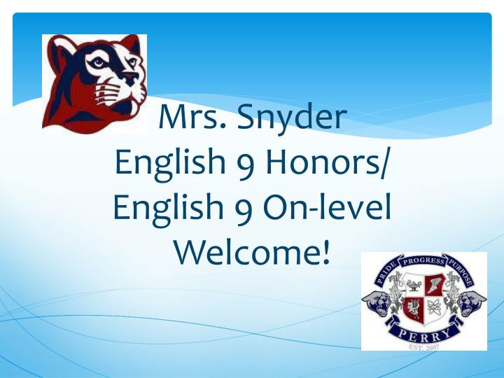 Mrs snyder english 9 honors english 9 on level welcome