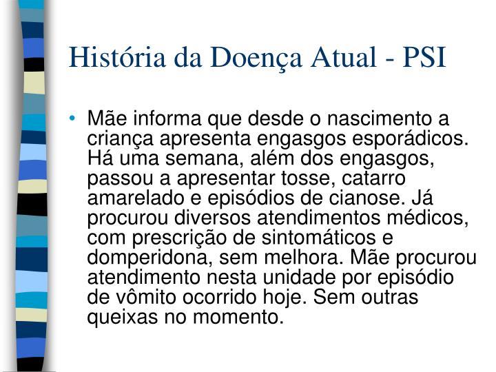 História da Doença Atual - PSI