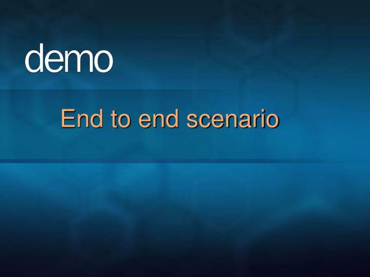 End to end scenario