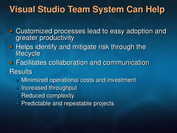 Visual Studio Team System Can Help