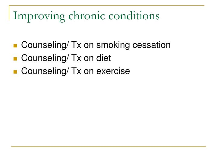 Improving chronic conditions
