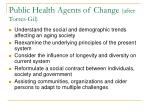 public health agents of change after torres gil