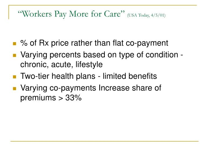 """Workers Pay More for Care"""