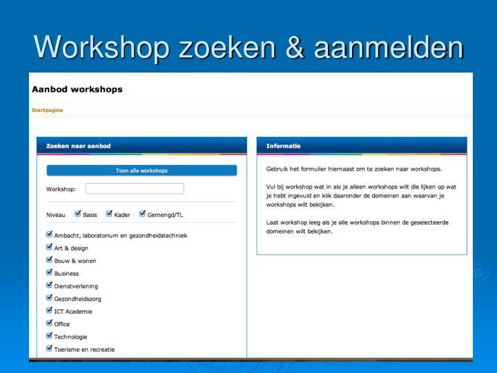 Workshop zoeken & aanmelden